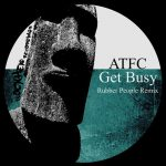 ATFC – Get Busy (Rubber People Remix)