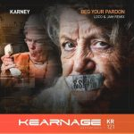 Karney – Beg Your Pardon (Loco & Jam Remix)