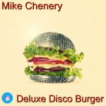 Mike Chenery – Deluxe Disco Burger