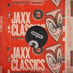 Basement Jaxx – Jaxx Classics Remixed