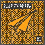 Kyle Walker – Take Me There (Extended Mix)