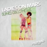 Ladies on Mars – Burned Discotheque