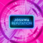 Joshwa (UK) – Reputation