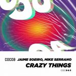 Jaime Soeiro, Mike Serrano – Crazy Things