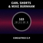 Carl Shorts, Mike Burnham – Circuitrix E.P