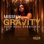 Missfly, Deep Soul Syndicate – Gravity