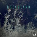 Max Freegrant – Dreamland