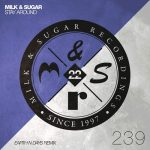 Milk & Sugar, Earth N Days – Stay Around (Earth n Days Remix)
