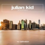 Julian Kid – Braveheart