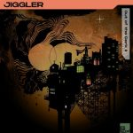 Jiggler – Out of the Dark, Pt. 2