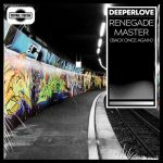 Deeperlove – Renegade Master (Back Once Again) [Extended Mix]