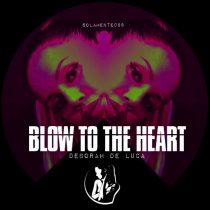 Deborah De Luca – Blow To The Heart