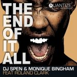 DJ Spen, Monique Bingham, Roland Clark – The End Of It All