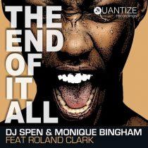 DJ Spen, Monique Bingham, Roland Clark – The End Of It All