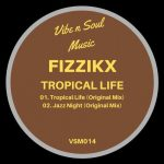 Fizzikx – Tropical Life