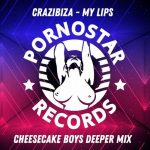 Crazibiza – My Lips (Cheesecake Boys Deeper Mix)