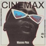 Maceo Plex – Cinemax