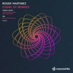 Roger Martinez – Cosmic (Jamie Stevens, Paul Deep, GMJ & Matter Remixes)