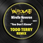 Todd Terry, Mirelle Noveron – You Don't Know.