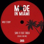 Wolf Story, Taola – Save It (feat. Taola) (Oscar G 305 Mix)