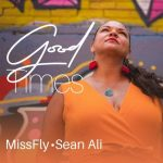 Missfly, Sean Ali – Good Times