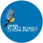 Lea, Muzikman Edition, Tweety – Songbird (Atjazz Remixes)