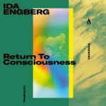 Ida Engberg – Return To Consciousness