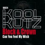 Block & Crown – Can You Feel My Wis