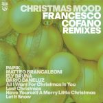 Matteo Brancaleoni – Have Yourself A Merry Little Christmas (Francesco Cofano Remix)