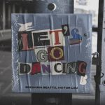 Breaking Beattz, Victor Lou – Let's Go Dancing