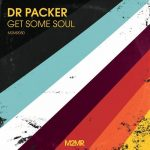 Dr Packer – Get Some Soul