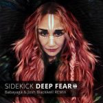 Sidekick – Deep Fear (Babayaga & Josh Blackwell Remix)
