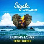 Sigala, James Arthur – Lasting Lover (Tiesto Extended Remix)