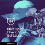 Mike Spirit – I Like It Quiet
