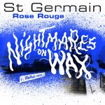 St Germain – Rose rouge (Nightmares on Wax ReRub)