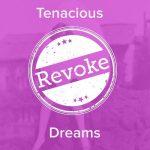 Tenacious – Dreams