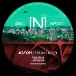 Joeoh – Freak I Need