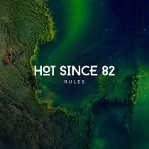 Hot Since 82 – Rules