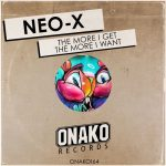 NÈO-X – The More I Get The More I Want