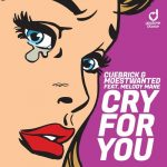 Cuebrick, Moestwanted, Melody Mane – Cry for You feat. Melody Mane