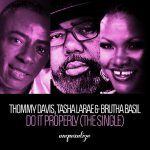 Thommy Davis, Tasha LaRae, Brutha Basil – Do It Properly