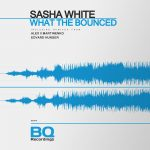 Sasha White – What the Bounced