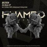 Deltech – Da Boss EP