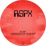 KUSP (UK) – Freedom of Fear EP
