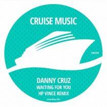 Danny Cruz – Waiting For You (HP Vince Remix)