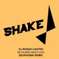 DJ Roque Castro – We Talking About Love