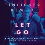 The Irrepressibles – Let Go (Everybody Move Your Body Listen to Your Heart) [Tinlicker Remix]