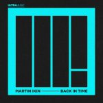 Martin Ikin – Back In Time – Extended Mix