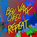 Ben Cheel, Vaxx – Repeat
