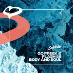Go Freek, Flash 89 – Body & Soul (Extended Mix)